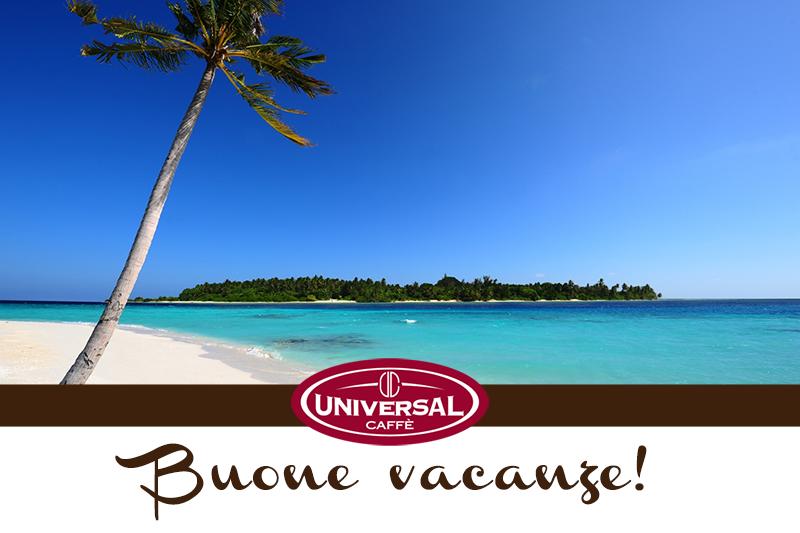 Buone vacanze da Universal Caffè, gli uffici rimarranno chiusi dal 13 al 26 agosto